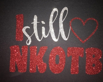 Women's  I Still Love NKOTB Glitter Shirt - NKOTB T-Shirt - NKOTB Tee - Boy Band Shirt
