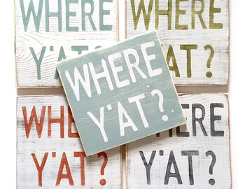 Where Y'At?: Wood Sign, New Orleans Art, New Orleans Sayings, New Orleans Home, Southern Decor, Southern Sayings, New Orleans Gift