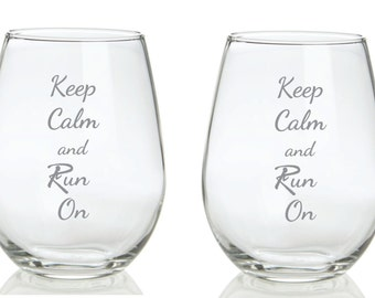 Etched Keep Calm and Run On Run Inspired  FREE Personalization