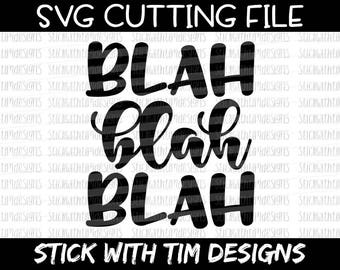 Blah Blah Blah SVG and PNG, Funny Svg, Workout Svg, Coffee Svg, Cricut Svg Files, Mom Svg, Silhouette Cameo Svg Designs, Adulting Svg File
