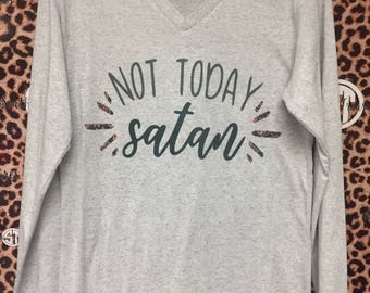 Not Today Satan grey printed long sleeve v-neck t-shirt  adult s, m, l, xl, xxl (2X)