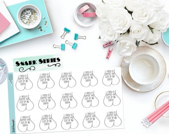 "SNARK SERIES: ""I need a coffee the size of my booty"" Paper Planner Stickers!"