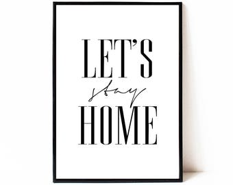 Let's stay home print, printable wall art, printable typography art, quote decor, digital quote print, bedroom decor, home decor, modern art