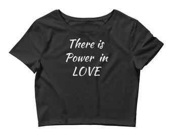 There is Power in LOVE Women's Crop Tee