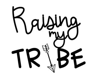 Raising My Tribe SVG Digital Download
