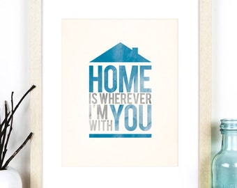 Home is Wherever I'm With You Typography Art Print 8x10 / A4, Blue or Pink Home Decor, Inspirational Quote Typographic Print