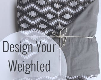 Design Your Own Weighted Blanket | Therapeutic Blanket | For Kids or Adults | Sensory Input | Sleep Aide |  Insomnia | ADHD | Anxiety