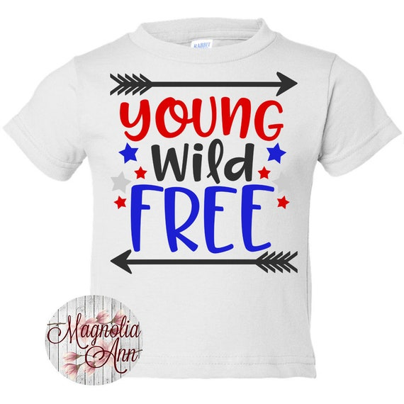 Young Wild Free, Kids Patriotic Shirt, Fourth of July Shirt, 4th of July Shirt, Kids 4th of July Shirt, Patriotic Shirt, 4th of July Outfit