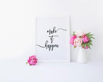 Make it Happen Print, Typography Print, Quote Print, Motivational Print, Inspirational Print, Black and White, Modern print, Minimal Print