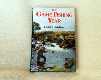 The Game Fishing Year by Charles Bingham - 1st Edition