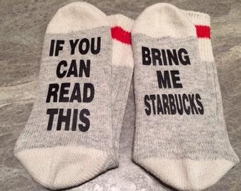 If You Can Read This ... Bring Me Starbucks (Word Socks - Funny Socks - Novelty Socks)