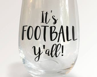 It's Football Y'all! Stemless Wine Glass - Football Theme