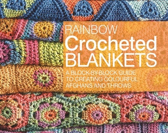 Rainbow Crocheted Blankets - crochet pattern book
