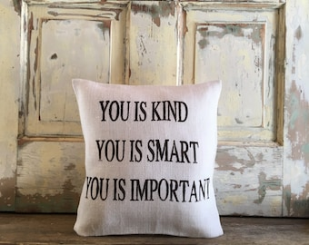 Burlap Pillow - 'You is Smart, You is Kind, You is Important' pillow   The Help pillow   Baby Shower Gift   Nursery pillow   Baby pillow  