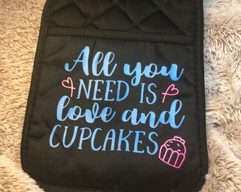 All you need is love and cupcakes pot holder, Personalized Kitchen Gift, Kitchen oven mitts, Gifts for Mom, Housewarming Hostess Gift