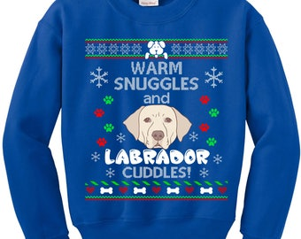 Ugly Christmas Sweater, Ugly Sweater Party, Labrador Dog, Ugly Christmas Sweatshirt, Warm Snuggles Labrador Cuddles, Christmas Jumper