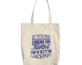 Funny Trouble Maker Cotton Tote Bag | Gambler Gift | Lottery Player Gift | If You're Looking for Trouble You've Hit the Jackpot