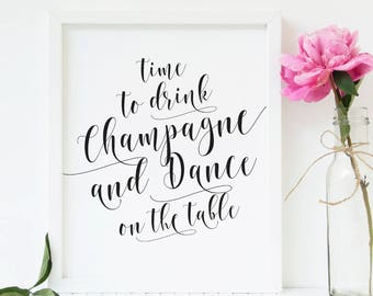 Time to drink champagne and dance on the table Champagne printable Champagne sign Wedding bar sign Modern wedding Rustic wedding decor DIY