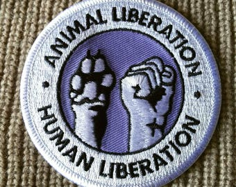 "Animal Power!! ""Animal Liberation Human Liberation"" Embroidered Iron On Patch  3''"