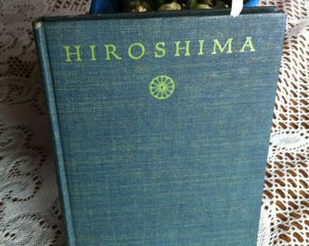 Hiroshima By John Hersey New York:  Alfred A Knopf Copyright 1946 Hardback Book This Is A Borzoi Book
