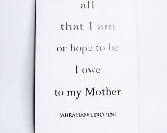 Abraham Lincoln's quote about Mother. Beautiful Mother's Day gift. White / black