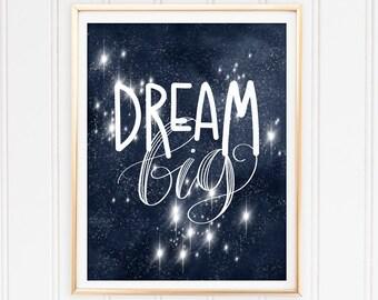 Dream Big-Galaxy Illustration-Nursery Wall Art-Kids Room Decor-Baby Shower Gift-Digital Print-Space Stars-Nursery Art Print-White Lettering