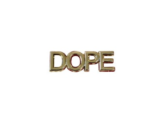 Dope Lapel Pin