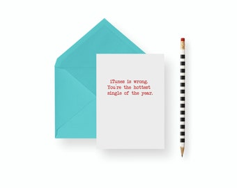Funny Break Up card- iTunes Is Wrong- For Single, Divorce, Breakup -  valentines day, birthday, anniversary, gift,