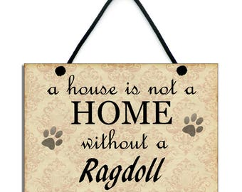 A House Is Not A Home Without A Ragdoll Handade Wooden Home Sign/Plaque 094