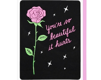 You're So Beautiful It Hurts Letterpress Card