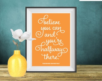 Believe You Can, Theodore Roosevelt Quote Print, Printable art wall decor, Inspirational quote poster - Instant Download