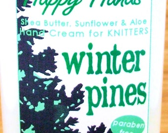 Scented Shea Butter Hand Lotion - Winter Pines Men's Holiday Fragrance - Hand Cream for Knitters Happy Hands Knitting