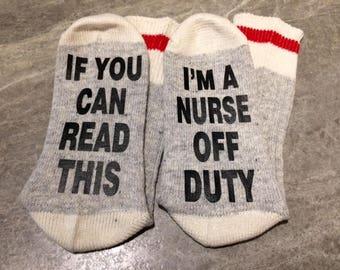 If You Can Read This ... I'm A Nurse Off Duty (Word Socks - Funny Socks - Novelty Socks)