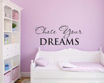 Vinyl wall decal Chase your dreams wall quote decor   D28