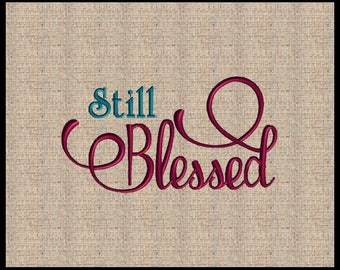 Still Blessed Machine Embroidery Design Scripture Embroidery Design Bible Verse Embroidery Design 4 sizes 5x7 up to 8x10