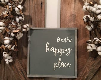 Our happy place farm housesign