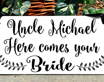 Uncle Here Comes Your Bride Sign, Here Comes the Bride Sign, Ring Bearer Sign, Flower Girl, Wood Sign, personalized sign