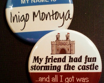 """1.5"""" Buttons OR Magnets-Princess Bride inspired, Set of 2"""