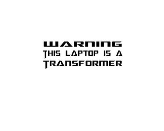 Warning This Laptop is a Transformer Vinyl Decal, Transformers, Optimus Prime,  Transformers Sticker, Decal, Multiple Choices, Window Decal