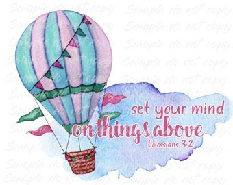 Set Your Mind on Things Above Sublimation Heat Press Transfer DIY Iron on Transfer