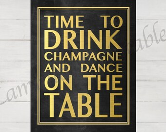 Time to Drink Champagne and Dance on the Table Chalkboard - Great gatsby party - Bachelorette Party - Printable - Instant Download