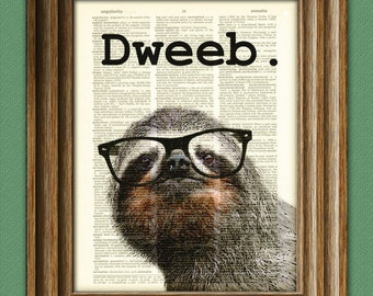 The Dweeb Sloth in black glasses illustration beautifully upcycled dictionary page book art print