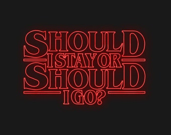 Stranger Things Should I stay or should I go Shirt  - 011 - Stranger things TShirt - The Upside Down - Should I stay or should I go