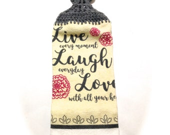 Live Every Moment Laugh Everyday Love With All Your Heart Hand Towel With Grey Heather Crocheted Top