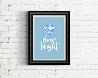 Shine bright like a diamond 8x10 digital print