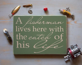 A Fisherman Lives Here With the Catch of His Life Painted Wood Sign, Fishing Sign, Sign for Fisherman, For the Outdoors Man, Fisherman Love