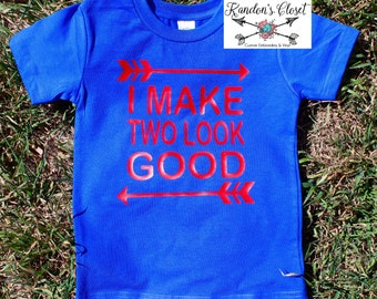 I Make Two Look Good. Can Customize for any age.