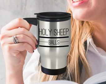 Knitting Mug - Gift For Knitter - Holy Sheep Balls Travel Mug