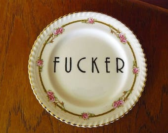 F*cker hand painted recycled vintage china bread and butter plate with hanger sweary decor humor