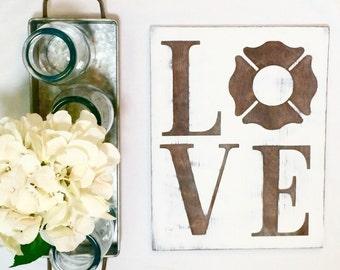Fireman Love Wooden Sign -- Farmhouse Decor -- Rustic home decor -- Firefighter Gift -- Firefighter Wife -- firefighter decor